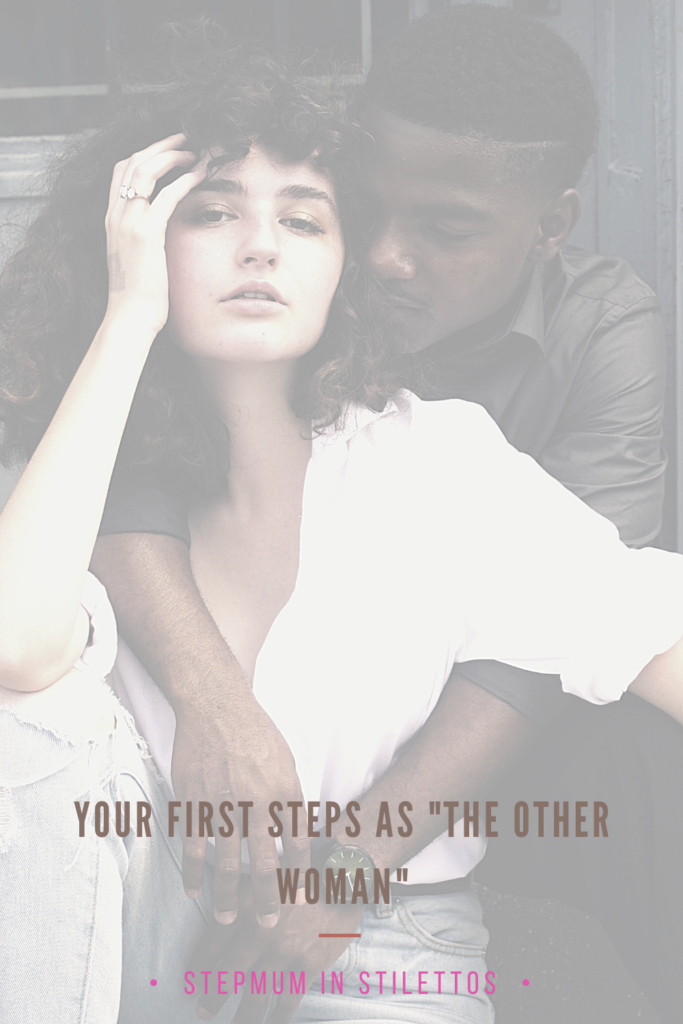 Your first steps as the other woman