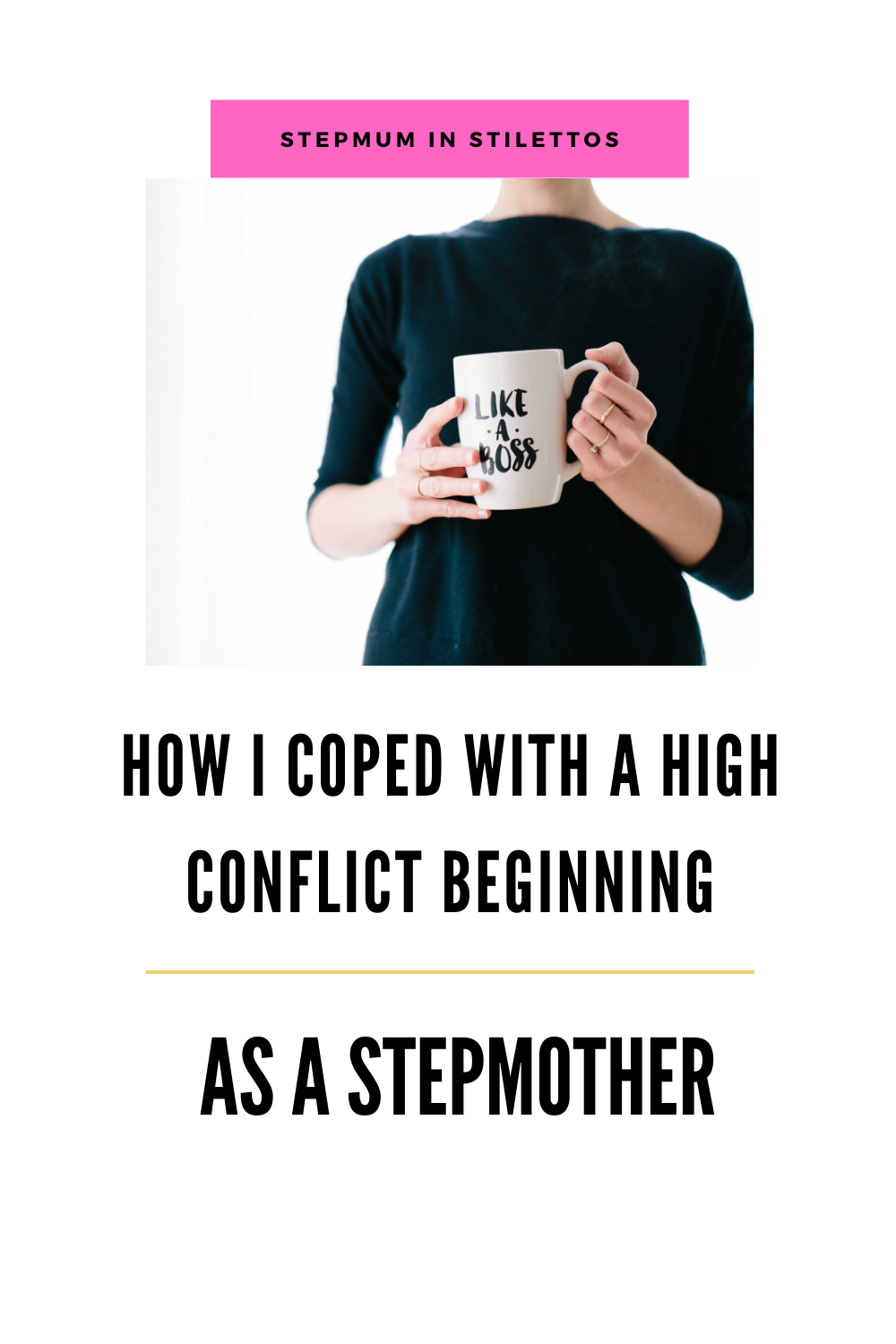 How I coped with a high conflict beginning as a stepmother